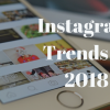 6 Popular Instagram Trends in 2018